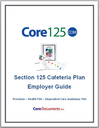 Core Documents Section 125 Cafeteria Plan Employer Guide with optional Section 125 Plan HSA Module